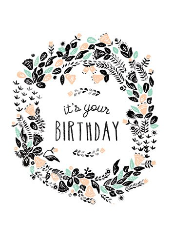 Erin Balzer Illustration - erin, balzer, erin balzer, wood printing, wood cutting, printing, licensing, card, happy, birthday, typography, detail, floral, wreath, it's your birthday, leaves, plants, flowers